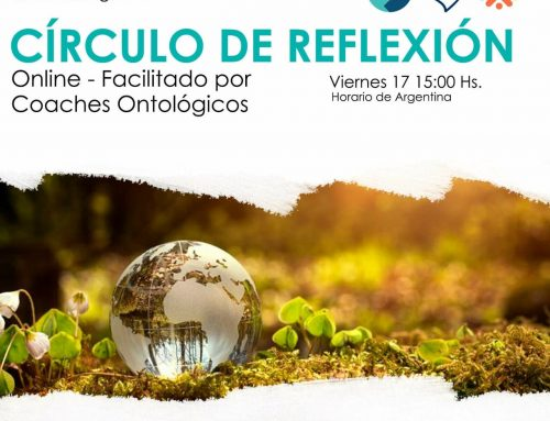 Círculos de Reflexión – CVID 19 – Abrimos nuestra plataforma Virtual para conversar